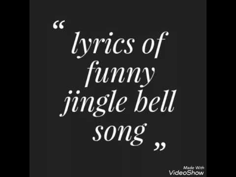 Lyrics of funny jingle bell song