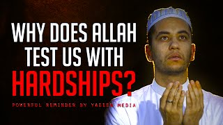 Why Does Allah Test Us With Hardships? – Powerful Reminder – Moutasem Al Hamedy