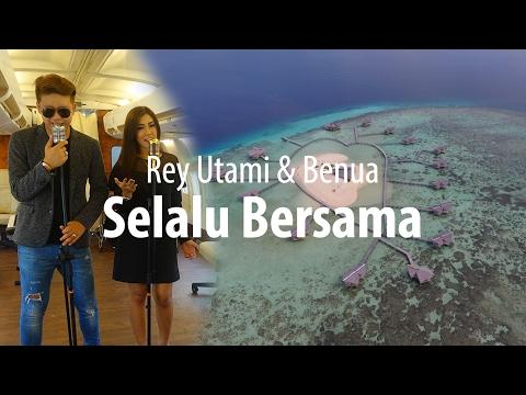SELALU BERSAMA - Rey Utami & Benua #1