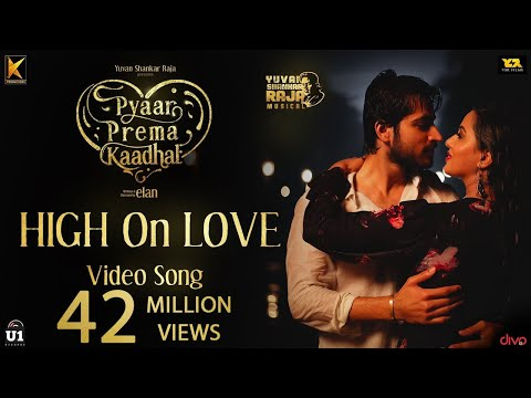 High On Love - Video Song | Pyaar Prema Kaadhal | Yuvan Shankar Raja | Harish Kalyan, Raiza | Elan thumbnail