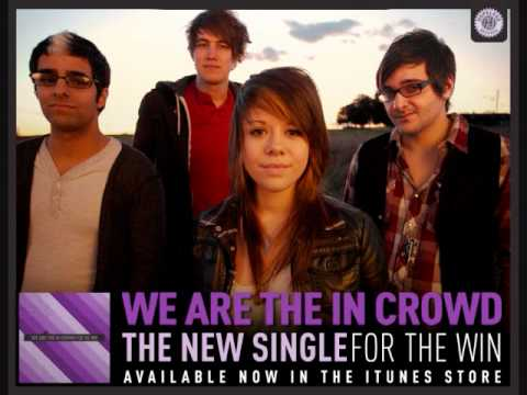 We Are The In Crowd - For The Win