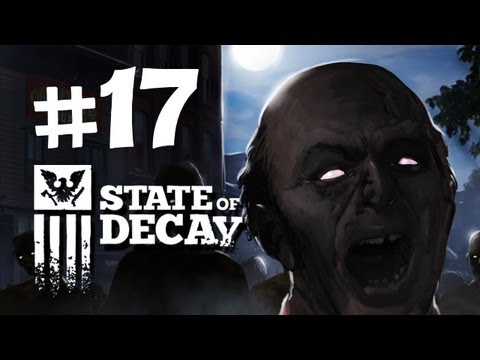 State of Decay Walkthrough -  Part 17 - NEW HOME BASE