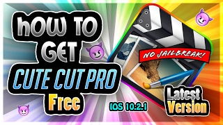 How to Get Cute Cut Pro Latest Version for Free (CCP) Working on IOS 10.2.1
