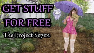 GET STUFF FOR FREE - The Project Se7en (Second Life)