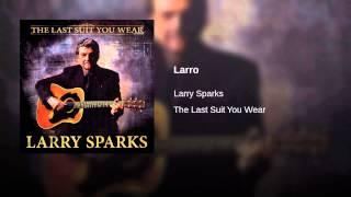Larry Sparks - Larro
