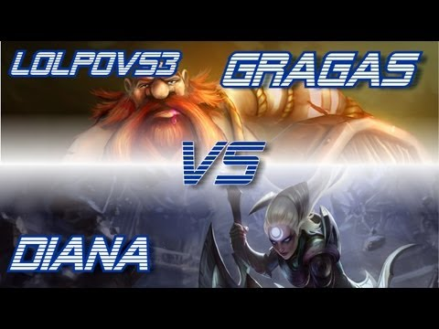 ► LoLPoV - Gragas vs Diana [Mid] (League of Legends Live Commentary)