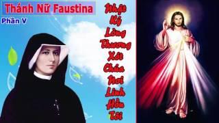 Thánh Nữ Faustina (Phần 5)   Nhật Ký Lòng Thương Xót Chúa