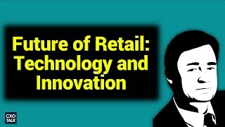 Innovation in Retail at Neiman Marcus with the iLab; Digital Transformation (CXOTalk #280)