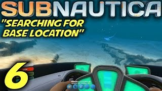 "Subnautica Gameplay Let's Play (S-2) -Ep. 6- ""Searching For Base Location"""