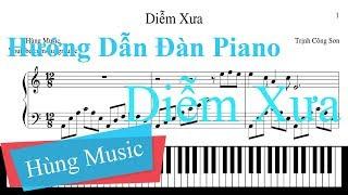 Hướng Dẫn Đàn Piano Diễm Xưa || Diễm Xưa Piano [Hùng Music]