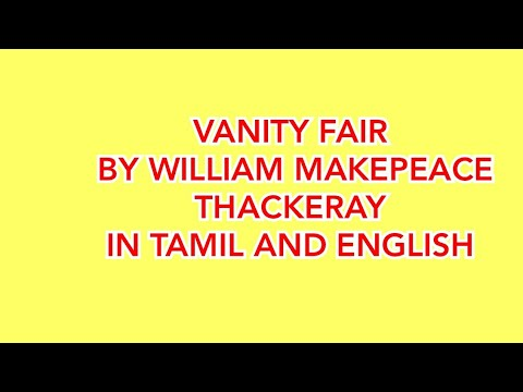 VANITY FAIR BY WILLIAM  MAKEPEACE THACKERAY SUMMARY IN TAMIL AND ENGLISH