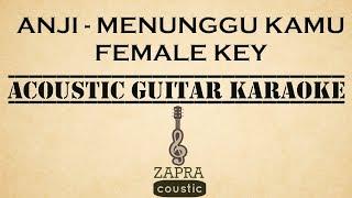 Anji - Menunggu Kamu (Female Key Acoustic Guitar Karaoke)