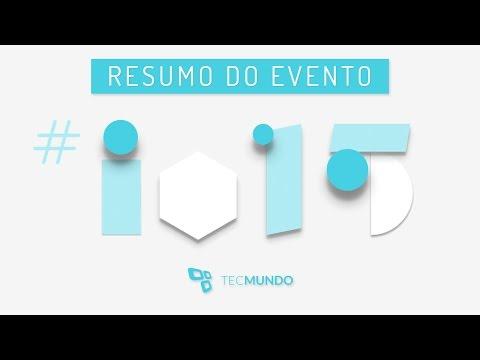 Resumo da conferência Google I/O 2015 - TecMundo