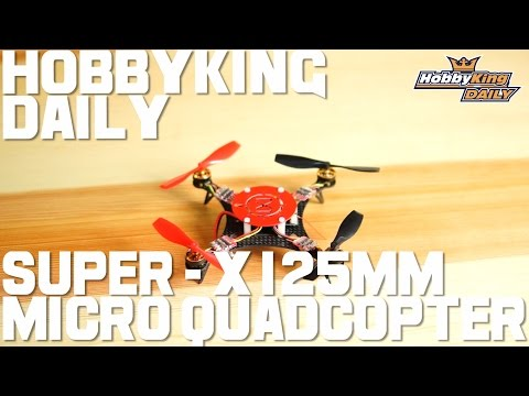 Super X 125mm Micro Quadcopter - HobbyKing Daily