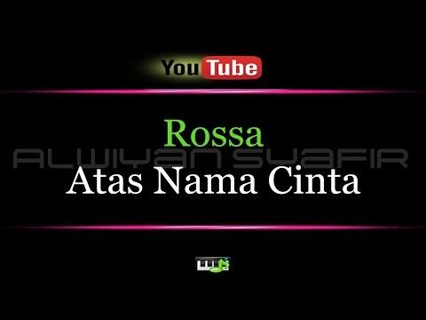download lagu Karaoke Rossa - Atas Nama Cinta gratis