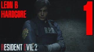HARDCORE - Leon B - Resident Evil 2 Remake Blind Playthrough Part 1