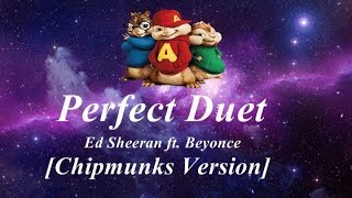 Ed Sheeran ‒ Perfect Duet ft. Beyoncé[Chipmunks Version]