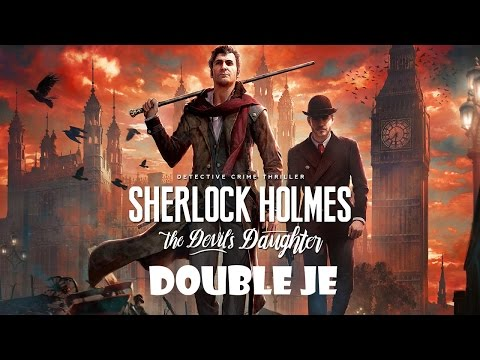 [FR] sherlock holmes : the devil's daughter - Let's Play - Double Je - Partie 1