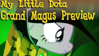 My Little Dota ~ Grand Magus