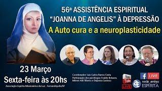 A Auto cura e a neuroplasticidade - 56º Assistência Espiritual Joanna de Angelis à Depressão