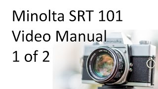Minolta SRT 101 Video Manual 1 of 2