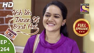 Yeh Un Dinon Ki Baat Hai - Ep 264 - Full Episode - 6th September, 2018