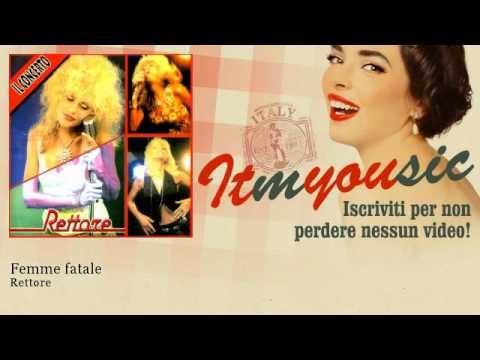Rettore – Femme fatale – ITmYOUsic