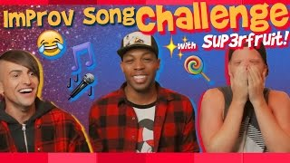Improv Song Challenge w/ Superfruit!