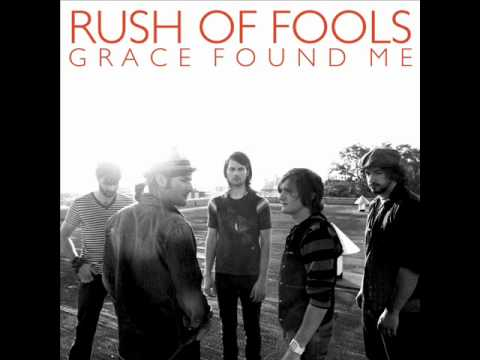 Rush Of Fools - Grace Found Me Music Videos