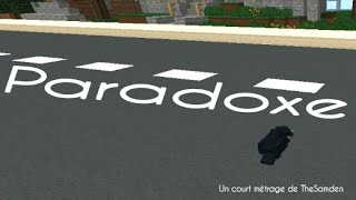 PARADOXE - Court Métrage Minecraft FR HD TheSamden