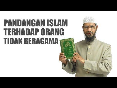Pandangan Islam Terhadap Orang Tak Beragama | Dr. Zakir Naik