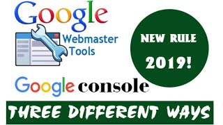 How to add your website to google search console(engine/webmaster tool) 2019  (3 different ways)