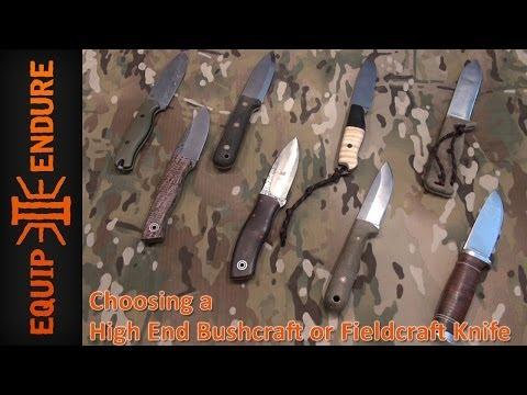 Choosing a High End Bushcraft or Fieldcraft Knife by Equip 2 Endure
