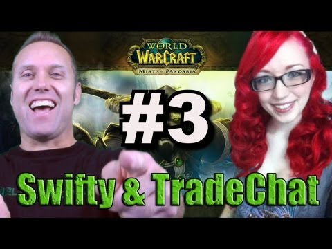 Swifty & Tradechat Mists of Pandaria ep3 (Gameplay/commentary)