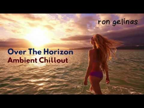 Ron Gelinas | Over The Horizon | Chillout [FREE TO USE]