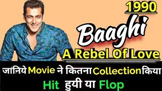 Salman Khan BAAGHI A REBEL OF LOVE 1990 Bollywood Movie LifeTime WorldWide Box Office Collection