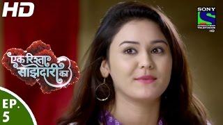 Ek Rishta Saajhedari Ka - एक रिश्ता साझेदारी का - Episode 5 - 12th August, 2016