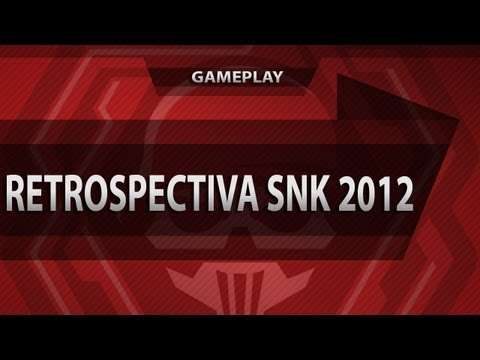 Retrospectiva SnK 2012