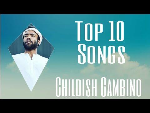 Top 10 Childish Gambino Songs *2016*