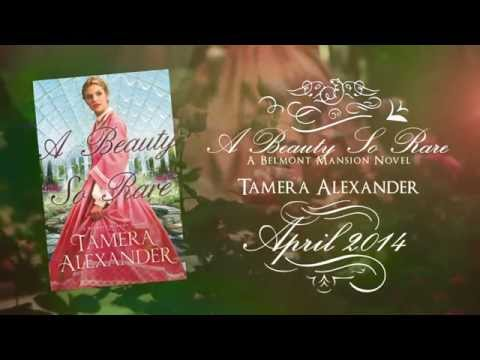 A Beauty So Rare  by Tamera Alexander, Belmont Mansion Series #2