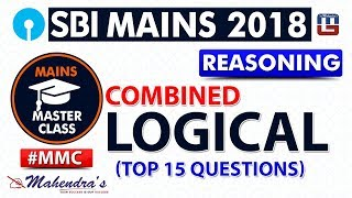 Combined Logical | Top 15 Questions | #MMC | SBI MAINS 2018 | Reasoning | Live at 10 am