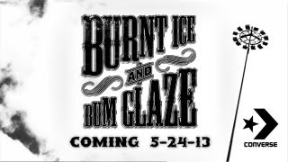 Cons Burnt Ice and Bum Glaze trailer