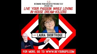 Live Your Passion While Loving In-House Dream-Killers with Laura Shortridge