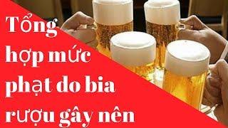 Mức phạt do uống rượu bia lái xe/Phổ biến pháp luật