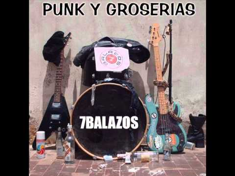 7. 7Balazos - Punk y Groserias