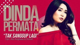Dinda Permata - Tak Sanggup Lagi (Official Radio Release)