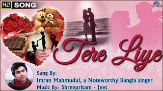 Tere Liye : Full Video Song (Exclusive) ~ Imran Mahmudul