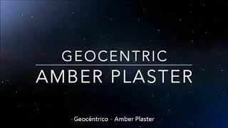 Geocéntrico - Amber Plaster