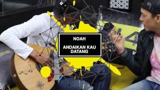 download lagu #traxkustik Noah - Andaikan Kau Datang Koes Plus Cover gratis