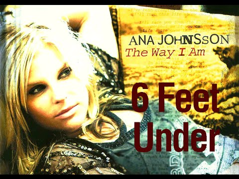 Ana Johnsson - 6 Feet Under